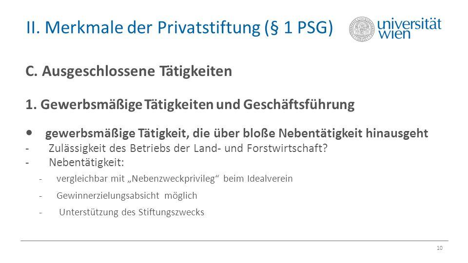 II. Merkmale der Privatstiftung (§ 1 PSG) 10 C. Ausgeschlossene Tätigkeiten 1. Gewerbsmäßige Tätigkeiten und Geschäftsführung gewerbsmäßige Tätigkeit,