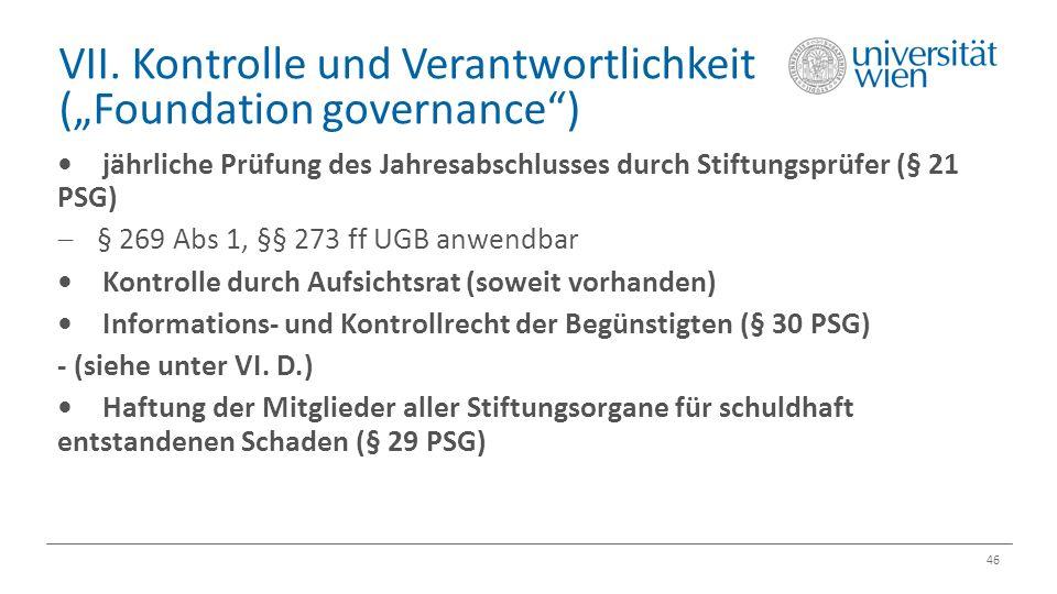 """VII. Kontrolle und Verantwortlichkeit (""""Foundation governance"""") 46 jährliche Prüfung des Jahresabschlusses durch Stiftungsprüfer (§ 21 PSG)  § 269 Ab"""