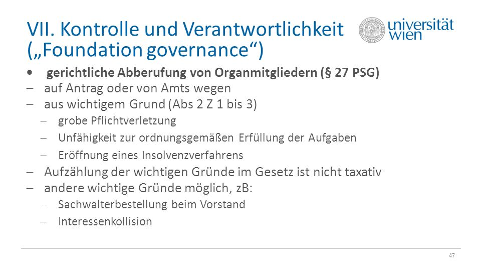 """VII. Kontrolle und Verantwortlichkeit (""""Foundation governance"""") 47 gerichtliche Abberufung von Organmitgliedern (§ 27 PSG)  auf Antrag oder von Amts"""