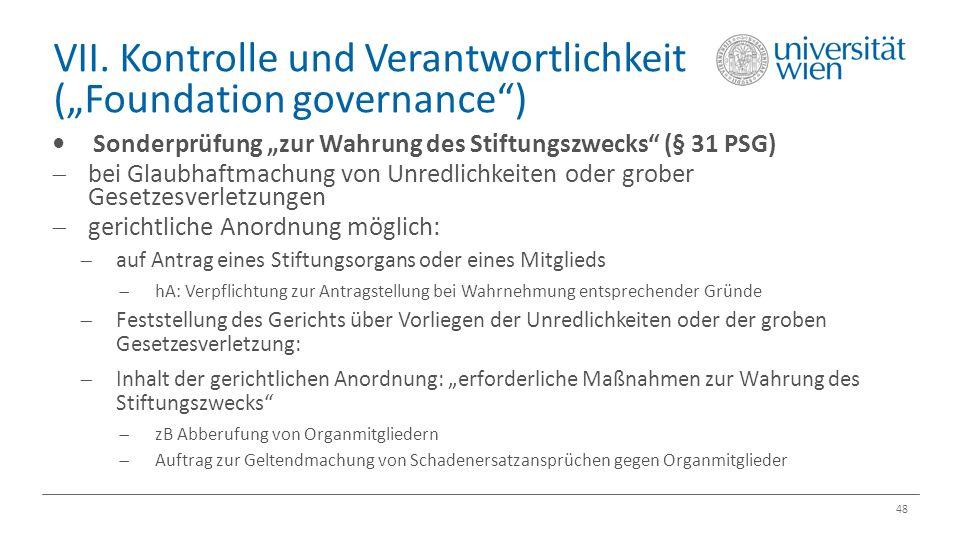 """VII. Kontrolle und Verantwortlichkeit (""""Foundation governance"""") 48 Sonderprüfung """"zur Wahrung des Stiftungszwecks"""" (§ 31 PSG)  bei Glaubhaftmachung v"""