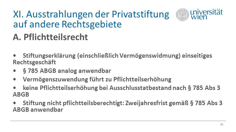XI. Ausstrahlungen der Privatstiftung auf andere Rechtsgebiete 55 A. Pflichtteilsrecht Stiftungserklärung (einschließlich Vermögenswidmung) einseitige