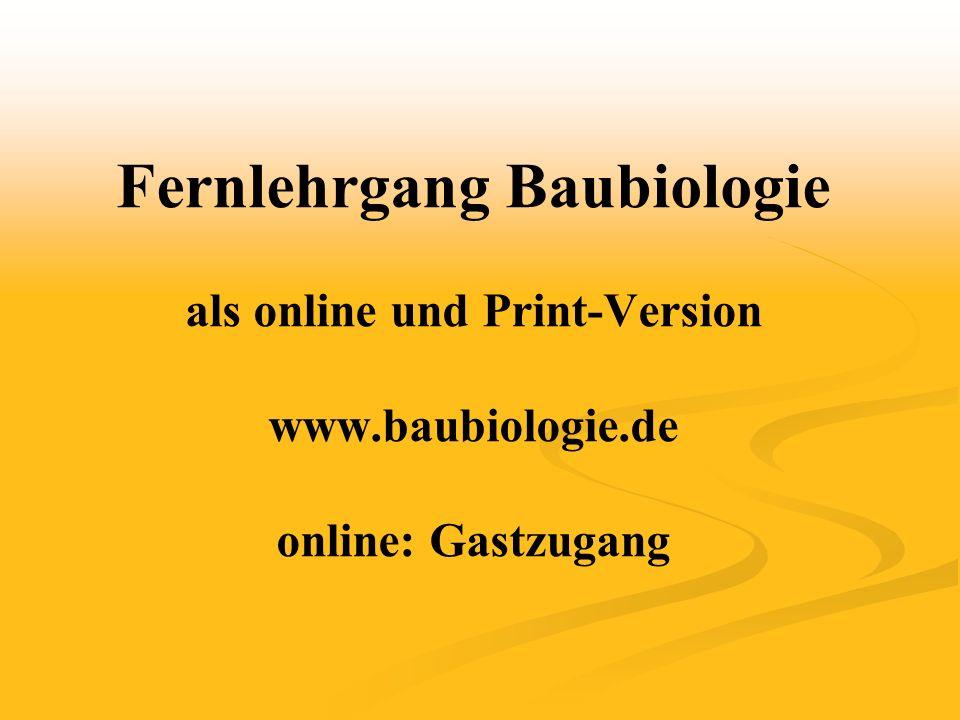 Fernlehrgang Baubiologie als online und Print-Version www.baubiologie.de online: Gastzugang