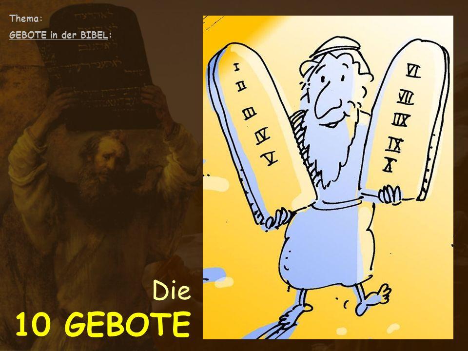 Thema: GEBOTE in der BIBEL: Die 10 GEBOTE : Die 10 GEBOTE (2.