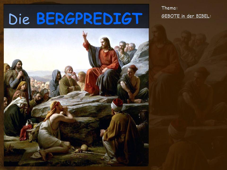 Die BERGPREDIGT Thema: GEBOTE in der BIBEL: