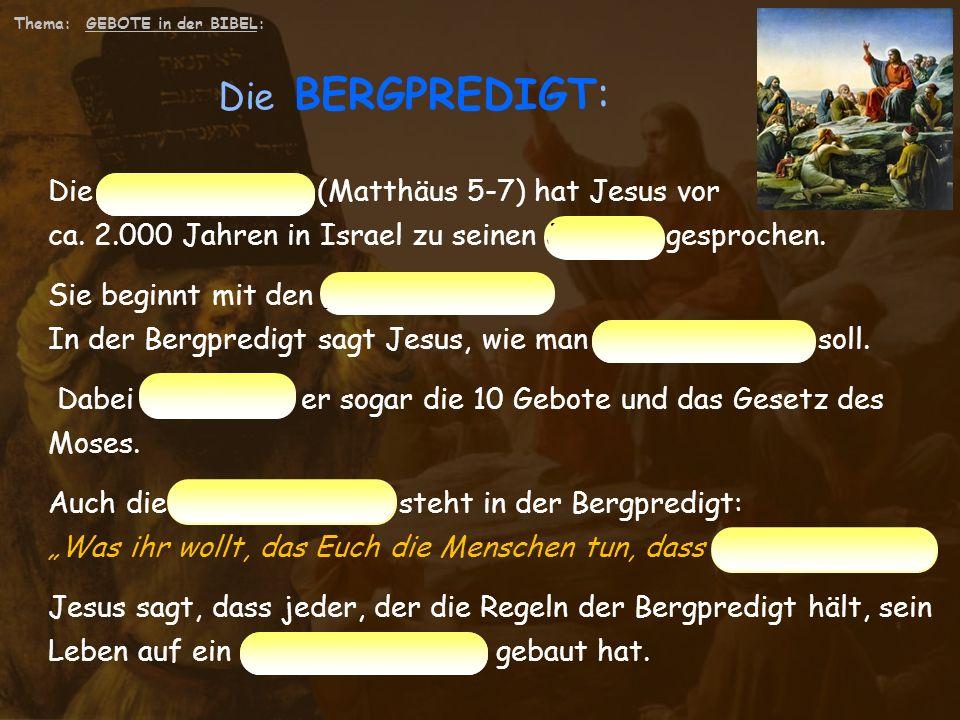 GEBOTE in der BIBEL: das DOPPELGEBOT und die BERGPREDIGT Die 10 GEBOTE, Das war das Thema