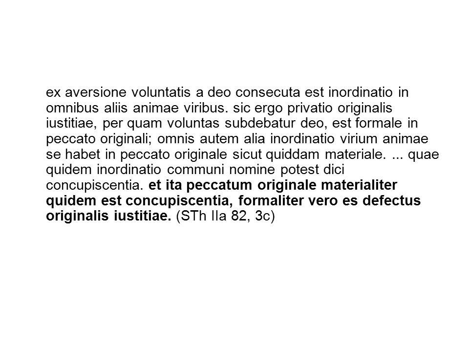 ex aversione voluntatis a deo consecuta est inordinatio in omnibus aliis animae viribus.