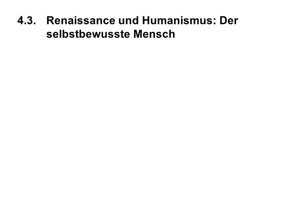 4.3.Renaissance und Humanismus: Der selbstbewusste Mensch