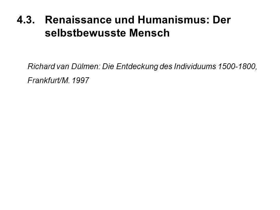 Richard van Dülmen: Die Entdeckung des Individuums 1500-1800, Frankfurt/M. 1997