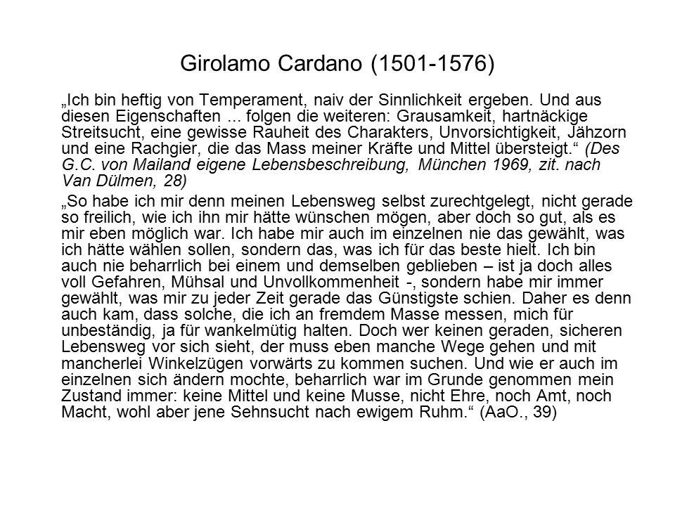 """Girolamo Cardano (1501-1576) """"Ich bin heftig von Temperament, naiv der Sinnlichkeit ergeben."""