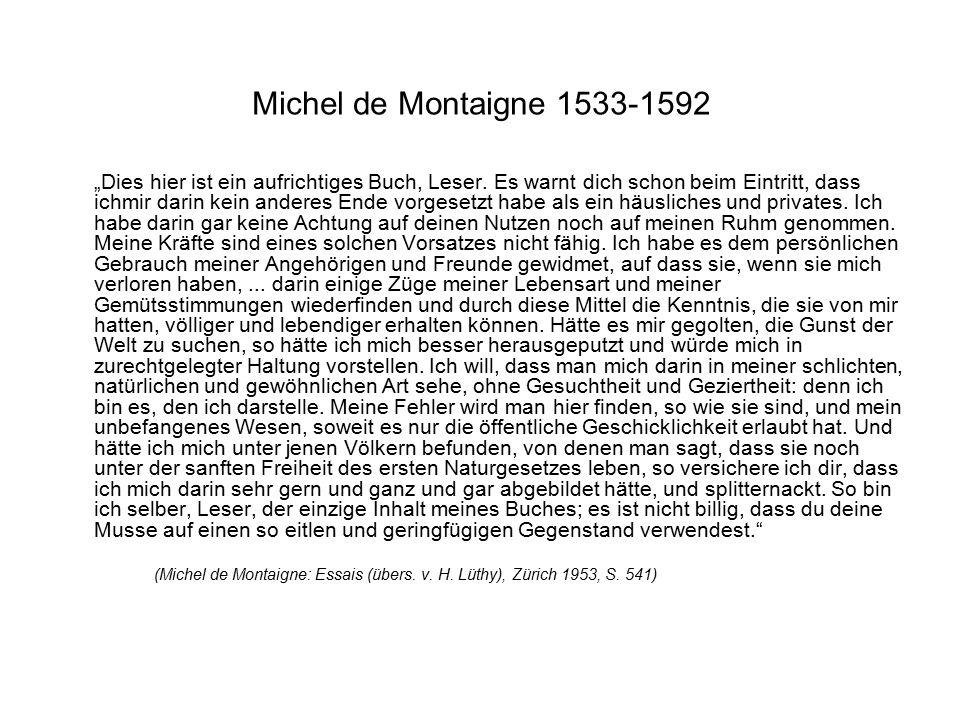 """Michel de Montaigne 1533-1592 """"Dies hier ist ein aufrichtiges Buch, Leser."""