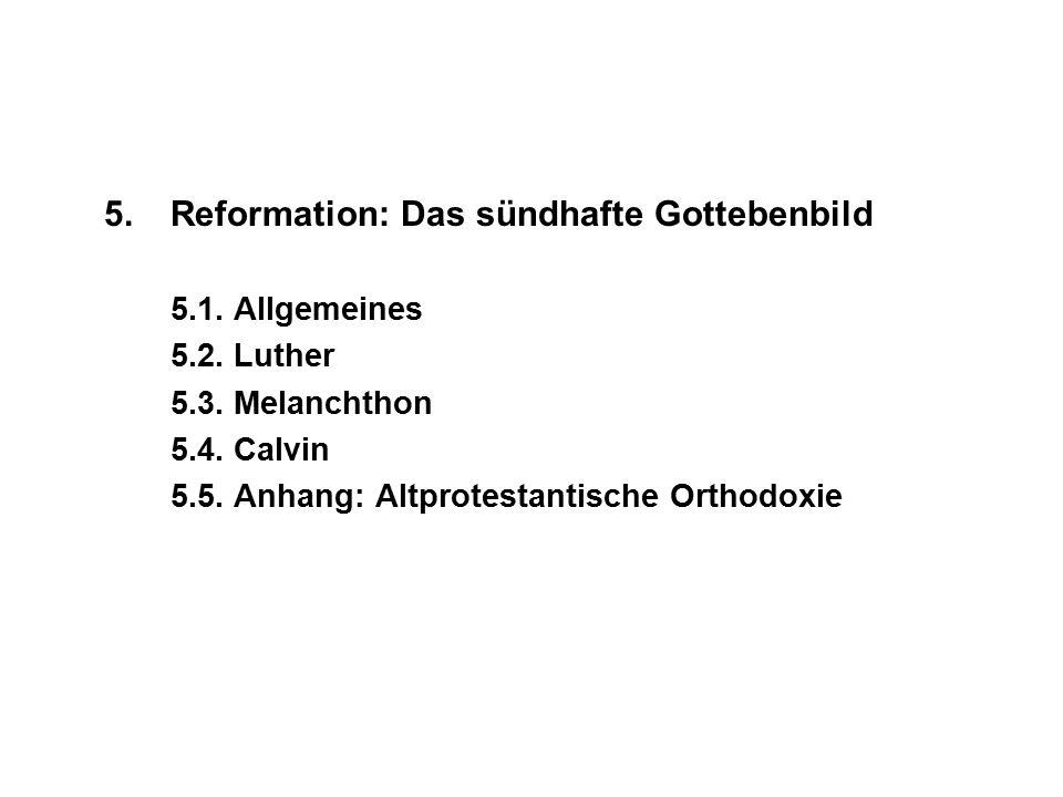5.Reformation: Das sündhafte Gottebenbild 5.1. Allgemeines 5.2.