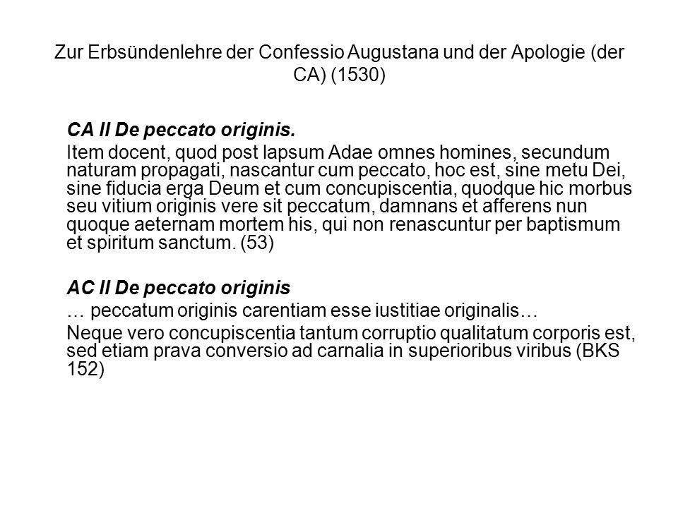 Zur Erbsündenlehre der Confessio Augustana und der Apologie (der CA) (1530) CA II De peccato originis.