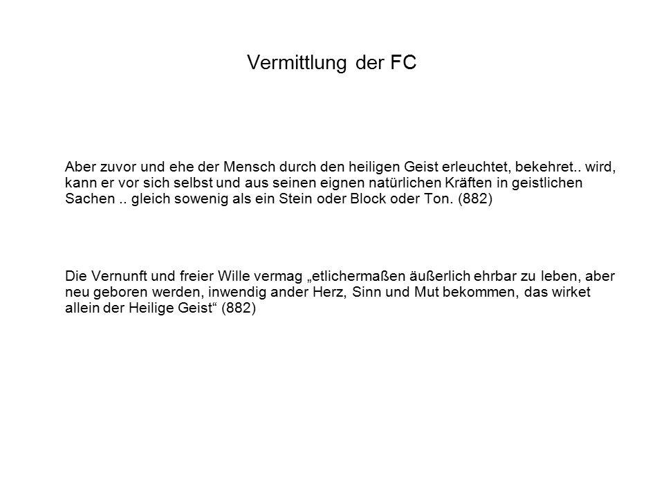 Vermittlung der FC Aber zuvor und ehe der Mensch durch den heiligen Geist erleuchtet, bekehret..
