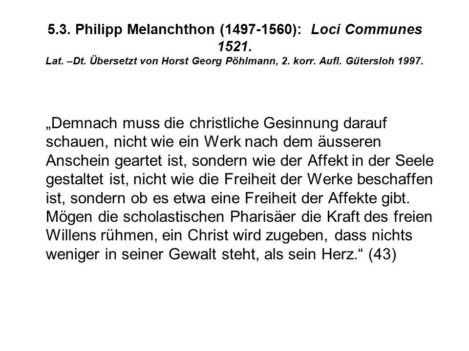 5.3. Philipp Melanchthon (1497-1560): Loci Communes 1521.