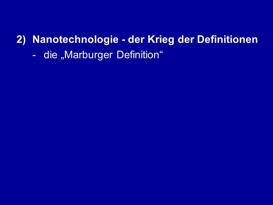 "2)Nanotechnologie - der Krieg der Definitionen -die ""Marburger Definition"