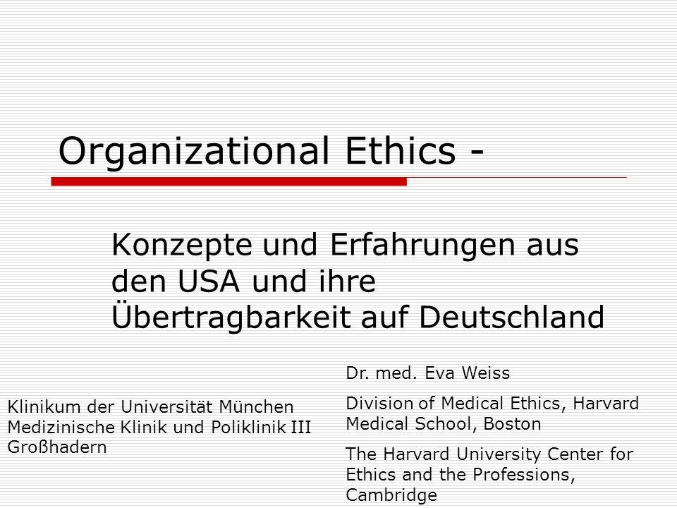 Organizational Ethics - Konzepte und Erfahrungen aus den USA und ihre Übertragbarkeit auf Deutschland Dr.