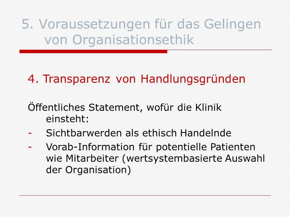 5. Voraussetzungen für das Gelingen von Organisationsethik 4.