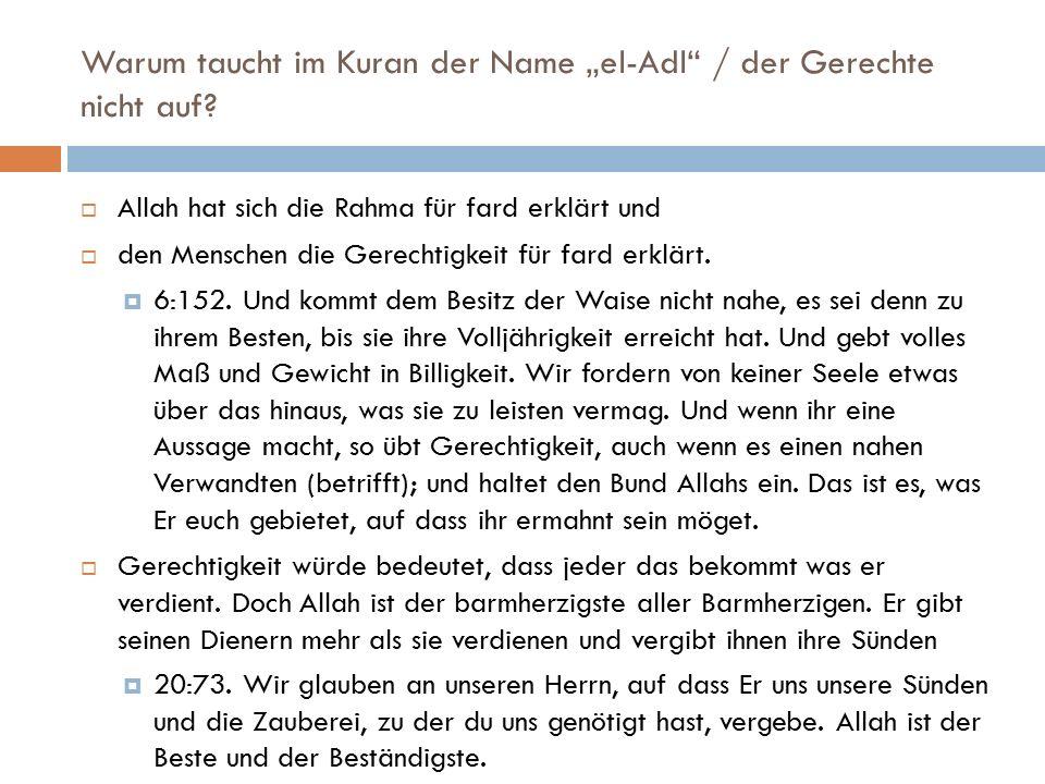 """Warum taucht im Kuran der Name """"el-Adl / der Gerechte nicht auf."""