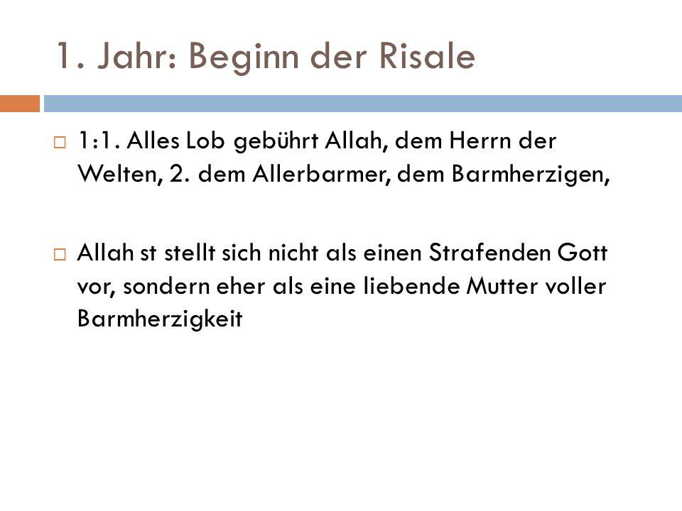 1. Jahr: Beginn der Risale  1:1. Alles Lob gebührt Allah, dem Herrn der Welten, 2.