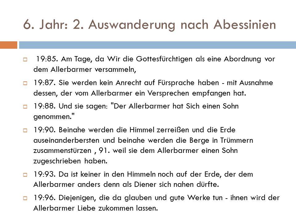 6. Jahr: 2. Auswanderung nach Abessinien  19:85.