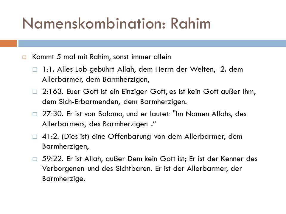 Namenskombination: Rahim  Kommt 5 mal mit Rahim, sonst immer allein  1:1.