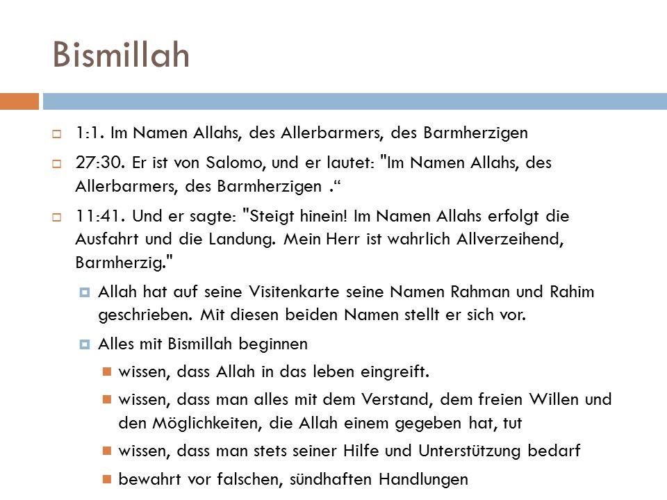 Bismillah  1:1. Im Namen Allahs, des Allerbarmers, des Barmherzigen  27:30.