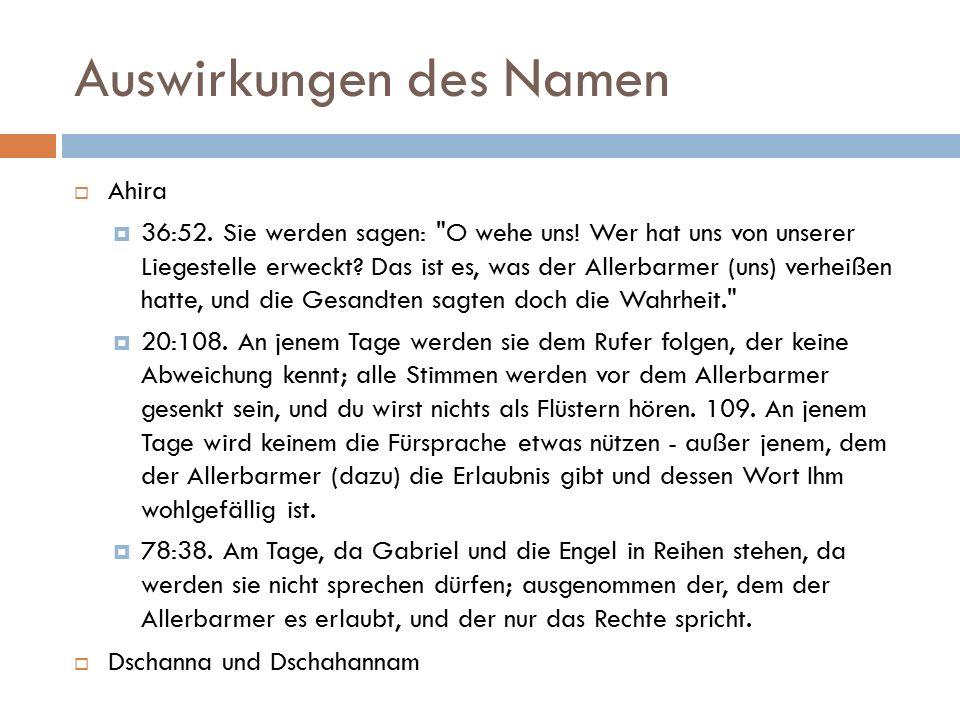 Auswirkungen des Namen  Ahira  36:52. Sie werden sagen: O wehe uns.