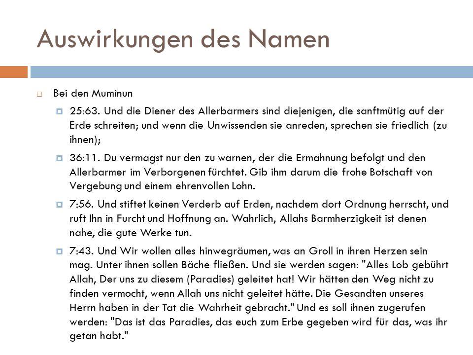 Auswirkungen des Namen  Bei den Muminun  25:63.