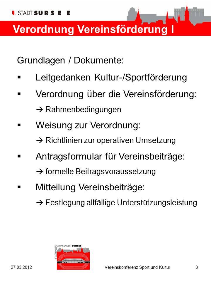 Verordnung Vereinsförderung I Grundlagen / Dokumente:  Leitgedanken Kultur-/Sportförderung  Verordnung über die Vereinsförderung:  Rahmenbedingunge