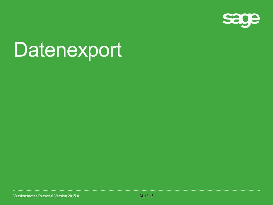 Datenexport 24.10.15Versionsnotes Personal Version 2015.0