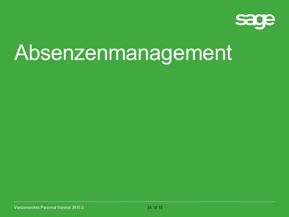Absenzenmanagement 24.10.15Versionsnotes Personal Version 2015.0