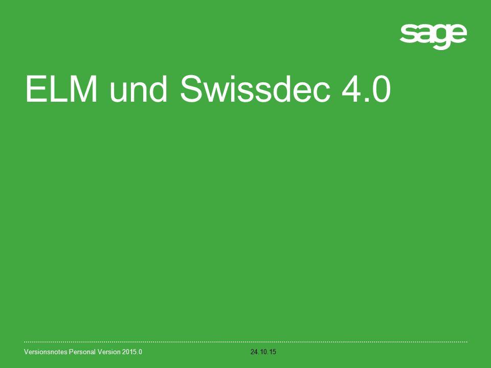 ELM und Swissdec 4.0 24.10.15Versionsnotes Personal Version 2015.0