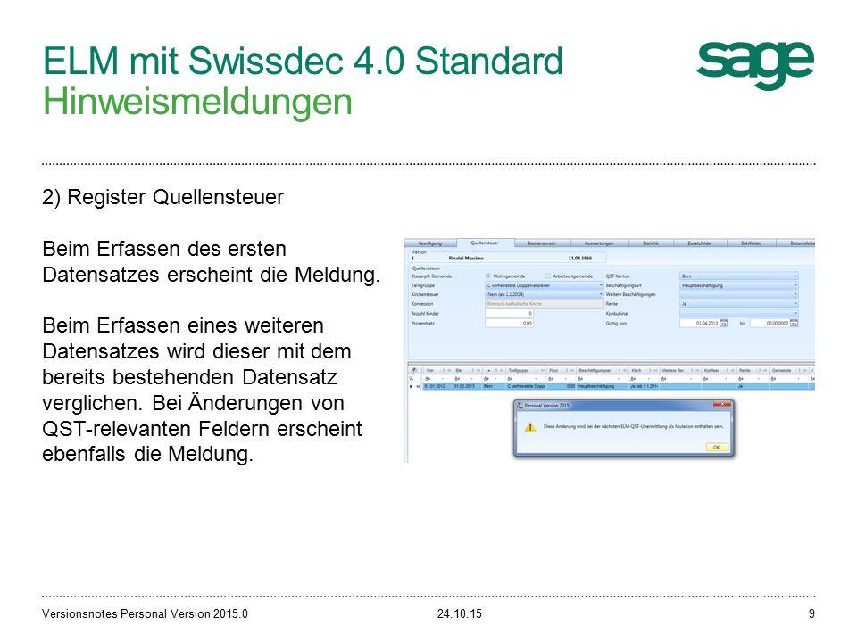 ELM mit Swissdec 4.0 Standard Hinweismeldungen 24.10.15Versionsnotes Personal Version 2015.09 2) Register Quellensteuer Beim Erfassen des ersten Datensatzes erscheint die Meldung.