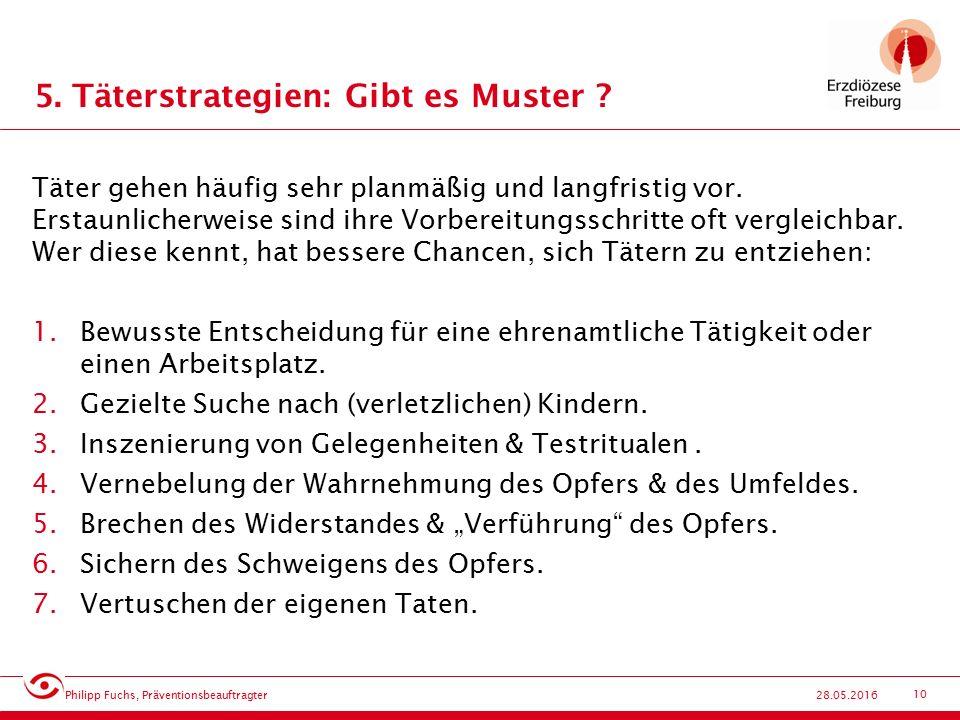 10 28.05.2016 5. Täterstrategien: Gibt es Muster .