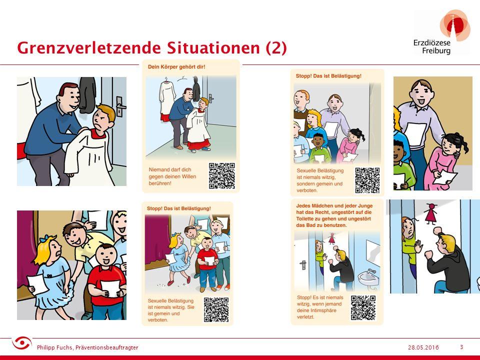 3 Grenzverletzende Situationen (2) 28.05.2016 Philipp Fuchs, Präventionsbeauftragter