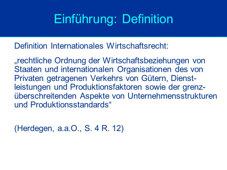 Rechtsquellen: Übersicht Völkerrecht Europäisches Gemeinschaftsrecht Internationale Abkommen Transnationales Recht Nationales Recht