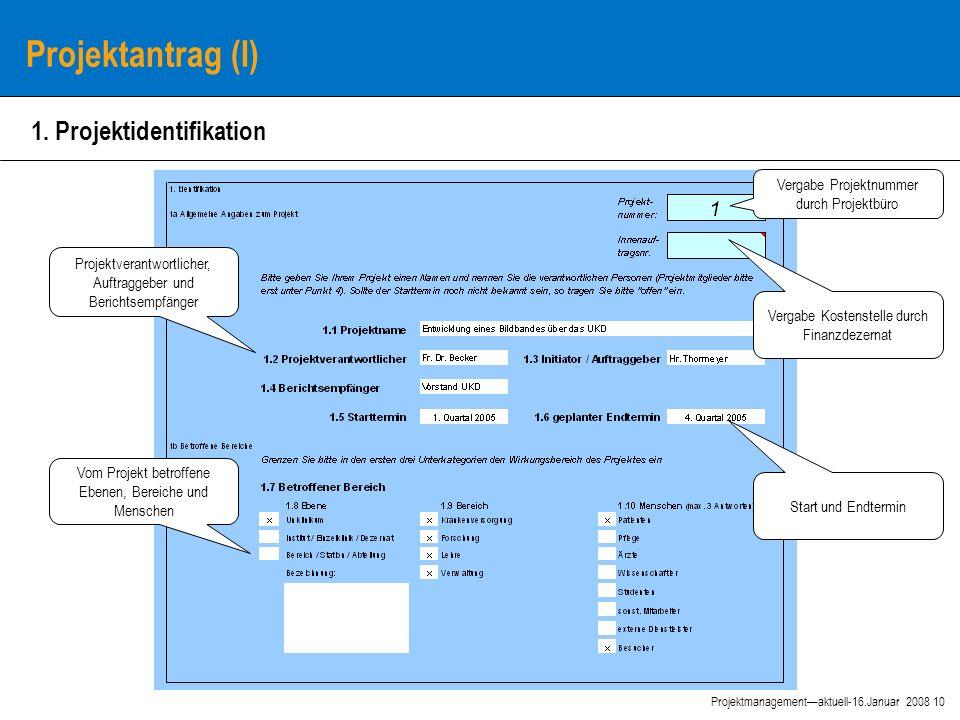 10 Projektmanagement—aktuell-16.Januar 2008 Projektantrag (I) 1.