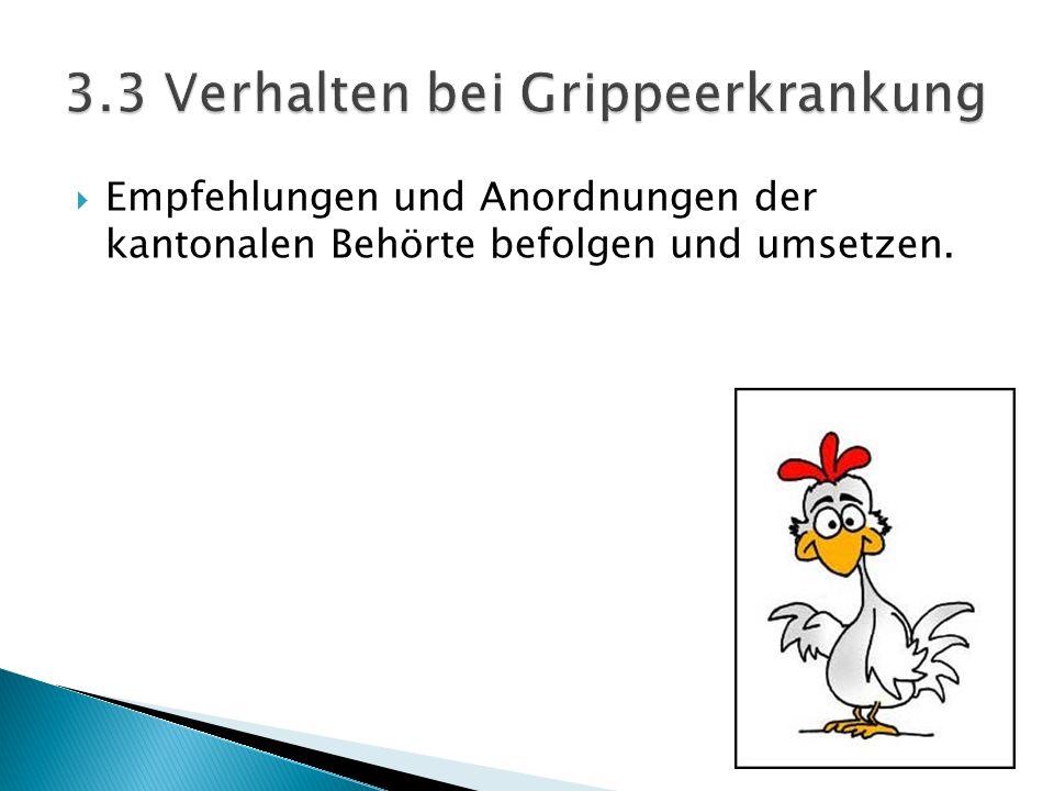  Empfehlungen und Anordnungen der kantonalen Behörte befolgen und umsetzen.