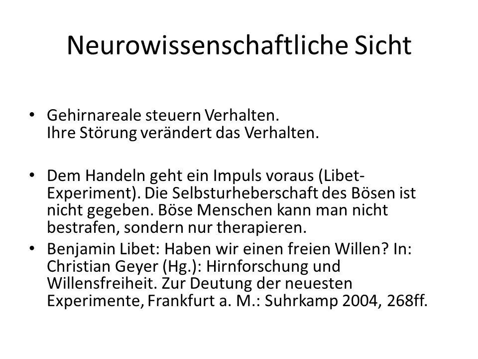 Neurowissenschaftliche Sicht Gehirnareale steuern Verhalten.