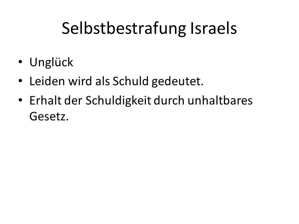 Selbstbestrafung Israels Unglück Leiden wird als Schuld gedeutet.