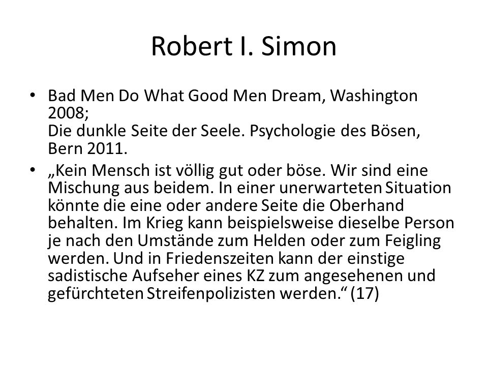 Robert I. Simon Bad Men Do What Good Men Dream, Washington 2008; Die dunkle Seite der Seele.