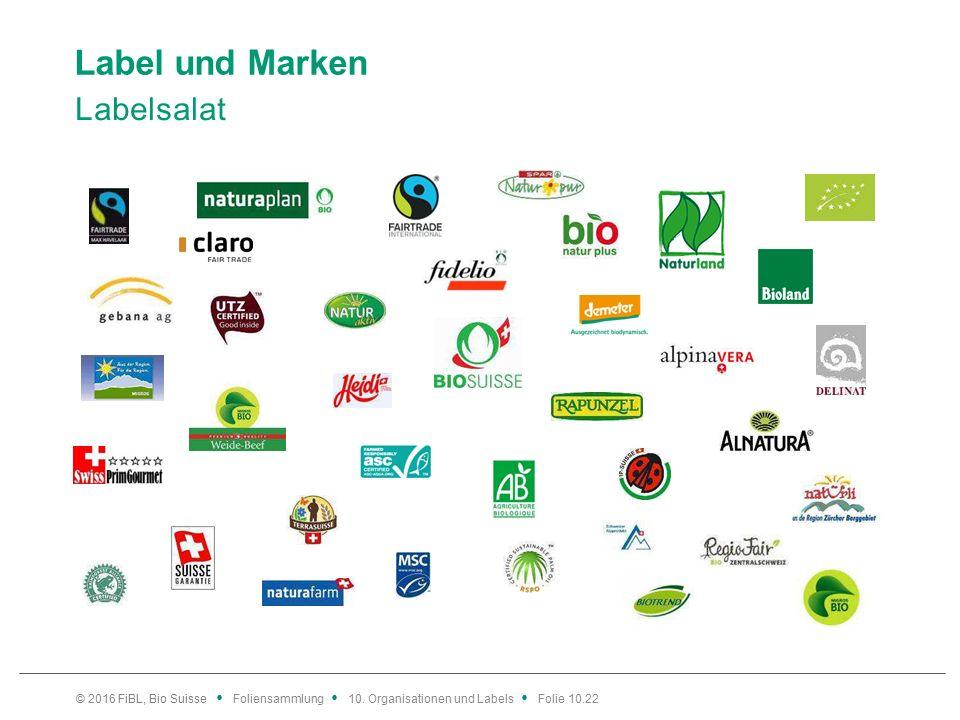 Label und Marken Labelsalat © 2016 FiBL, Bio Suisse Foliensammlung 10.