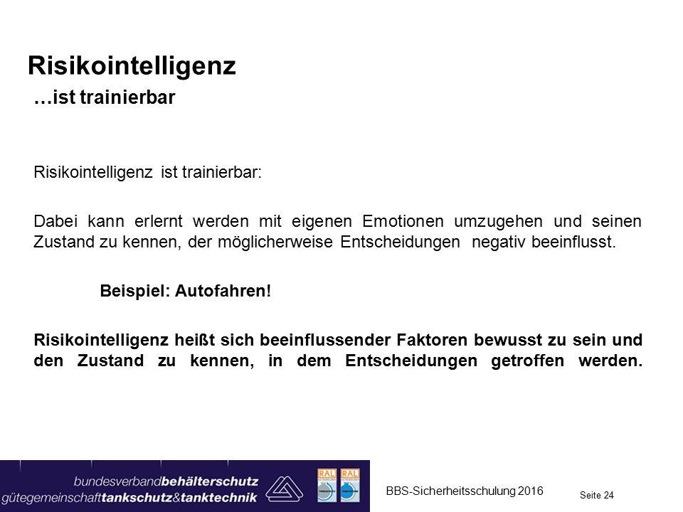 Risikointelligenz …ist trainierbar Risikointelligenz ist trainierbar: Dabei kann erlernt werden mit eigenen Emotionen umzugehen und seinen Zustand zu