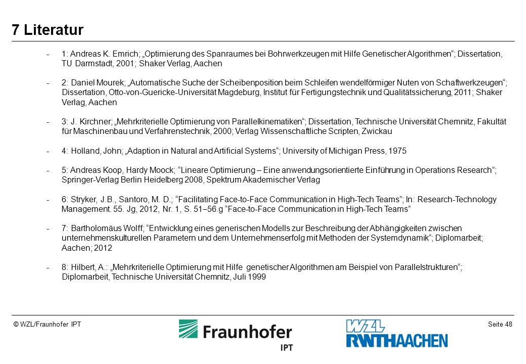 Seite 48© WZL/Fraunhofer IPT 7 Literatur -1: Andreas K.