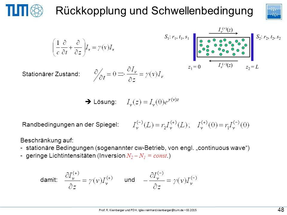 """Stationärer Zustand: Randbedingungen an der Spiegel:  Lösung: 48 Beschränkung auf: - stationäre Bedingungen (sogenannter cw-Betrieb, von engl. """"conti"""