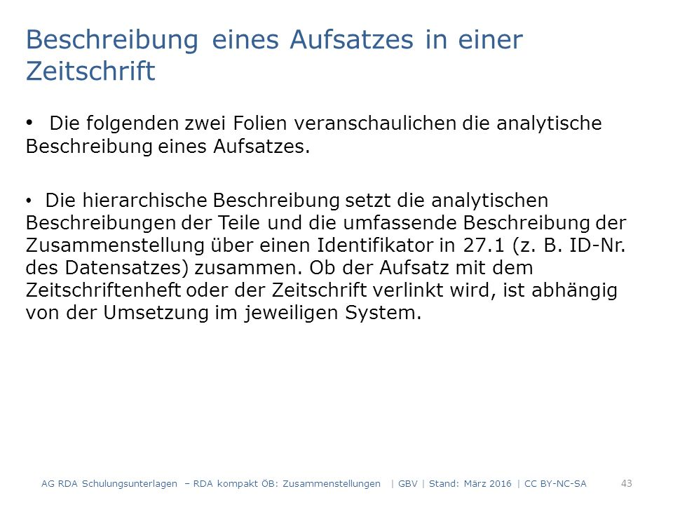 Beschreibung eines Aufsatzes in einer Zeitschrift Die folgenden zwei Folien veranschaulichen die analytische Beschreibung eines Aufsatzes.