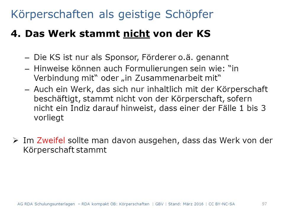 Körperschaften als geistige Schöpfer 4.Das Werk stammt nicht von der KS – Die KS ist nur als Sponsor, Förderer o.ä.