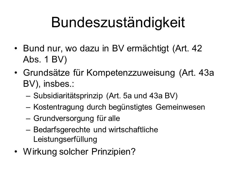 Bundeszuständigkeit Bund nur, wo dazu in BV ermächtigt (Art.