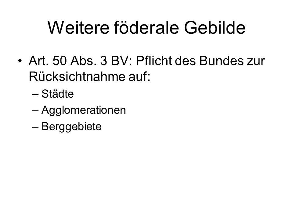Weitere föderale Gebilde Art. 50 Abs.