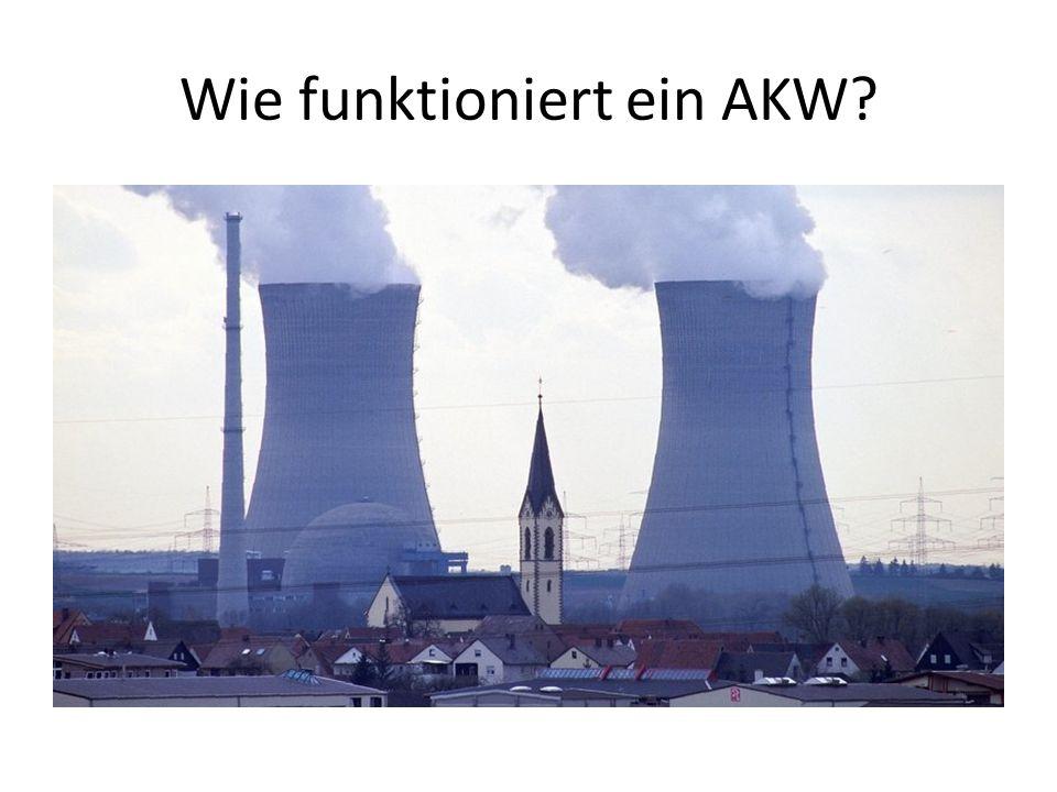 Wie funktioniert ein AKW?